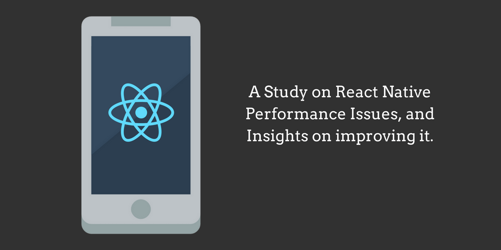 React Native app performance: Major issues and insights on improving