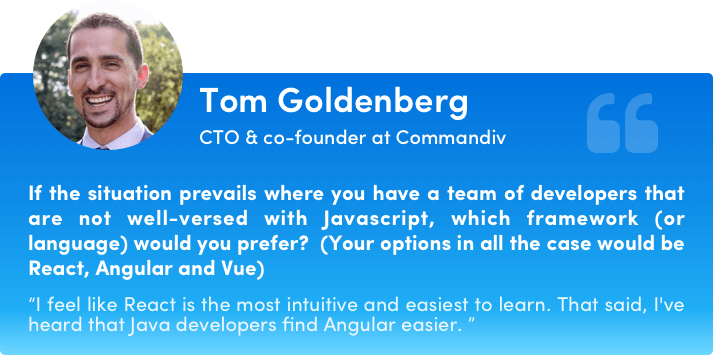 Tom Goldenberg on Angular vs React vs Vue