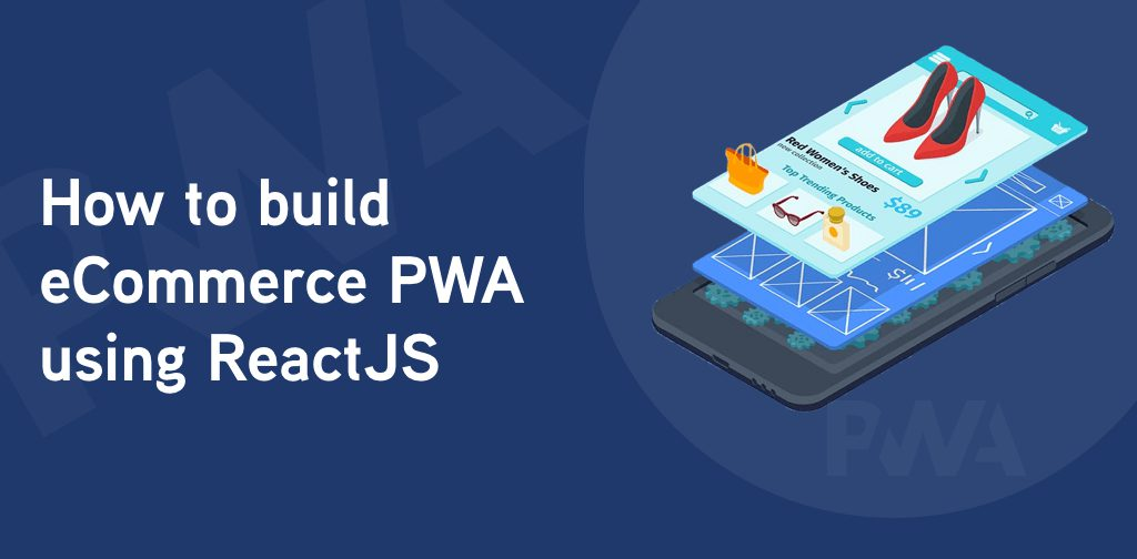 How To Build an eCommerce PWA using React
