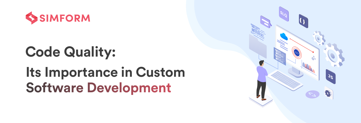 Code Quality Importance in Custom Software Development