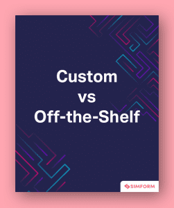 custom vs off the shelf