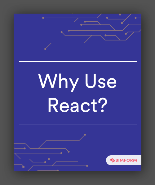 Why use react_