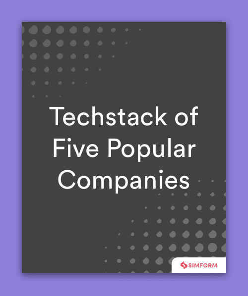 TechStack of Five Popular Companies