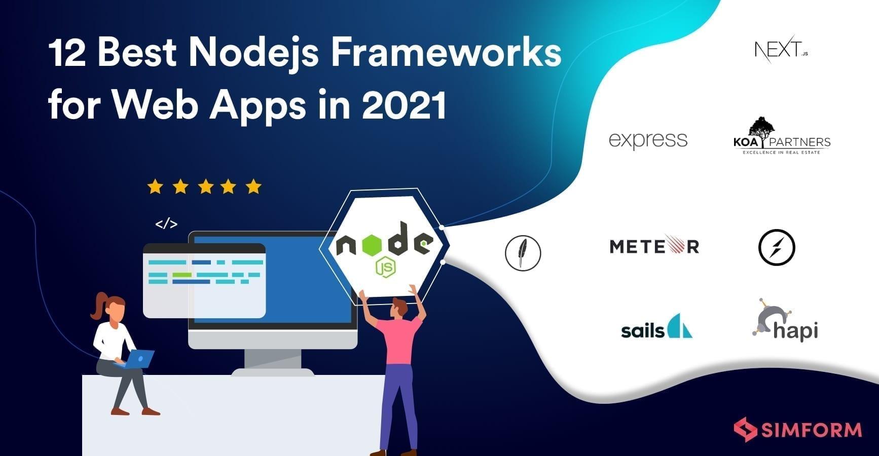 12 Best Nodejs Frameworks for Web Apps in 2021