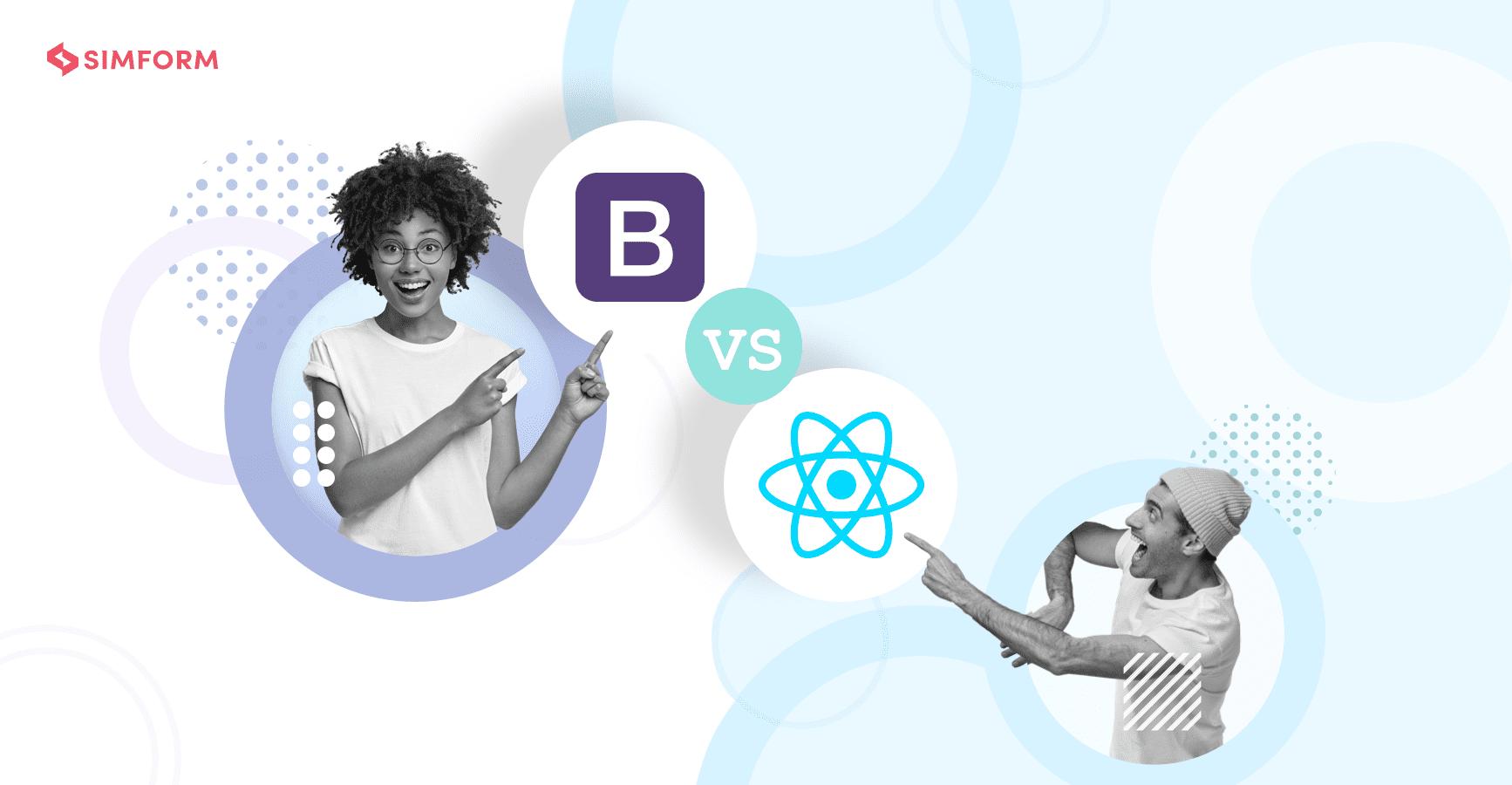 Bootstrap vs React frontend framework