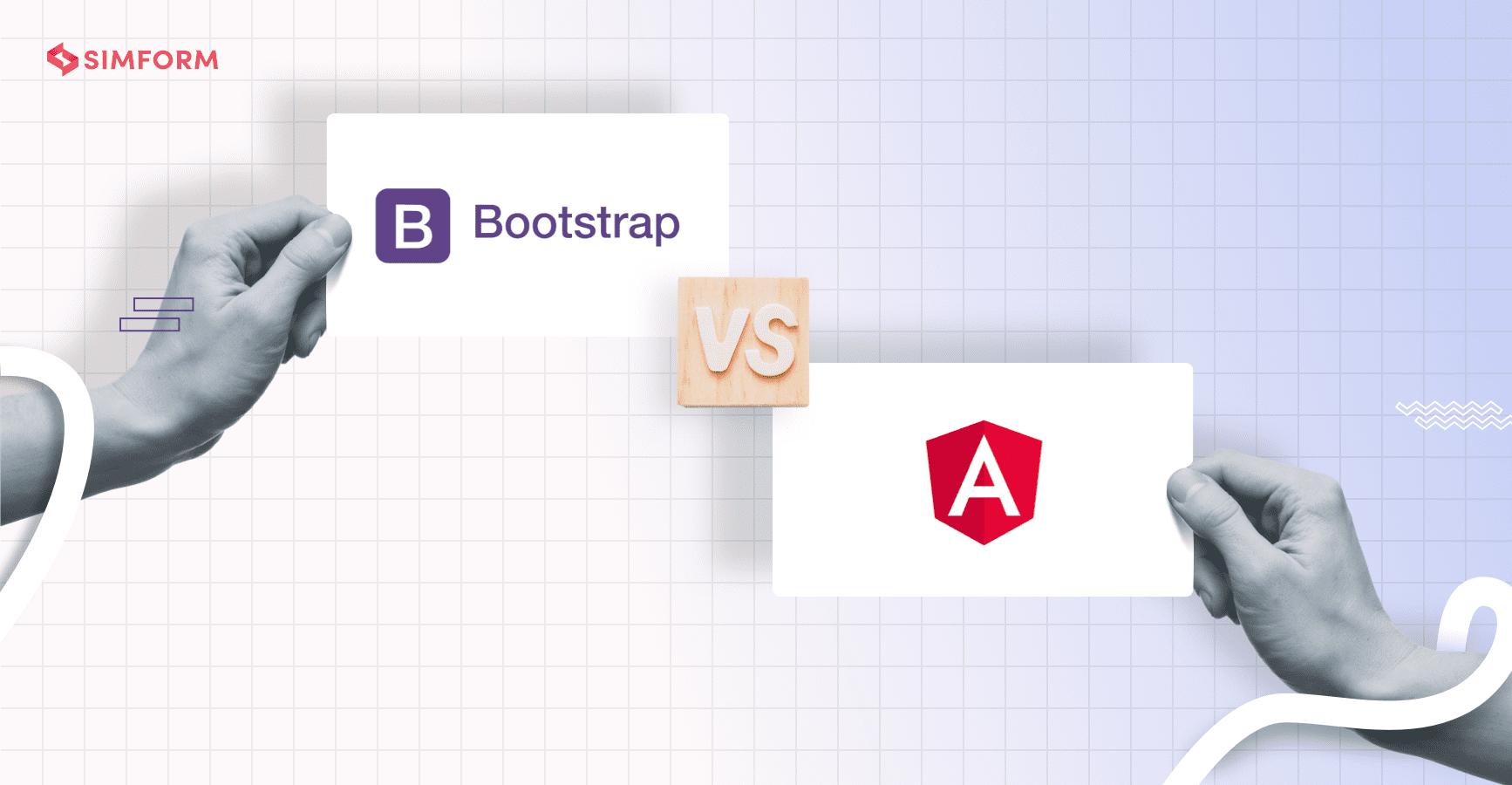 Bootstrap vs Angular frontend framework