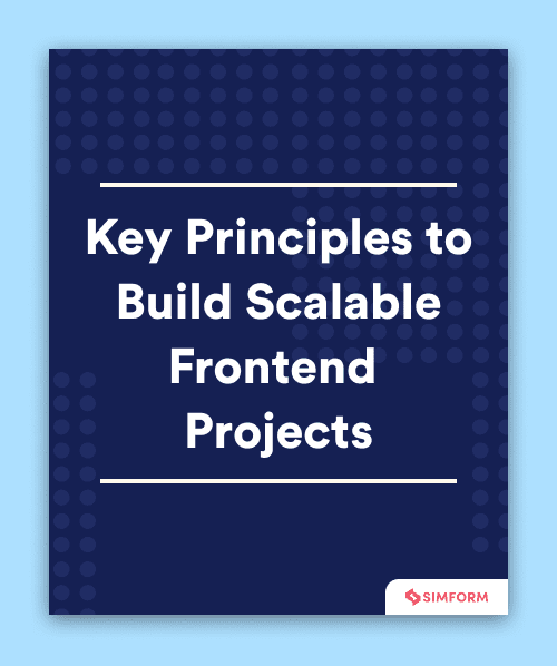 Key Principles to Build Scalable Frontend Projects