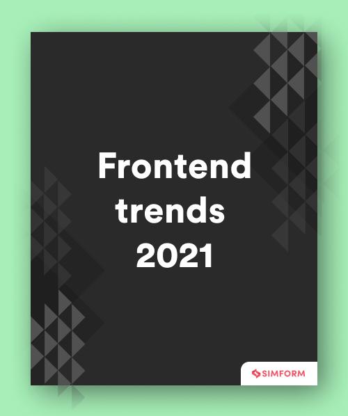 Frontend trends 2021